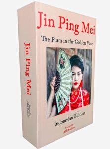 aldi_the_surjana_aldisurjana_jin_ping_mei_jinpingmei_petualangan_Simen_dan_enam_istrinya_novel_dinasti_ming_bahasa_indonesia_plum_in_the_golden_vase_lotus_teratai_emas 2